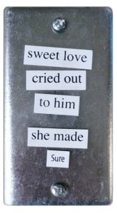 Sweet Love Cried Out to Him, She Made Sure. Magnetic Poem