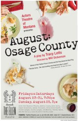 Here's the final draft of Actors Theatre of Montana's August: Osage County poster! Title, dates and venue are prominent!
